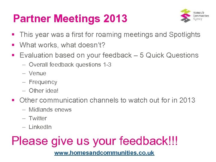 Partner Meetings 2013 § This year was a first for roaming meetings and Spotlights