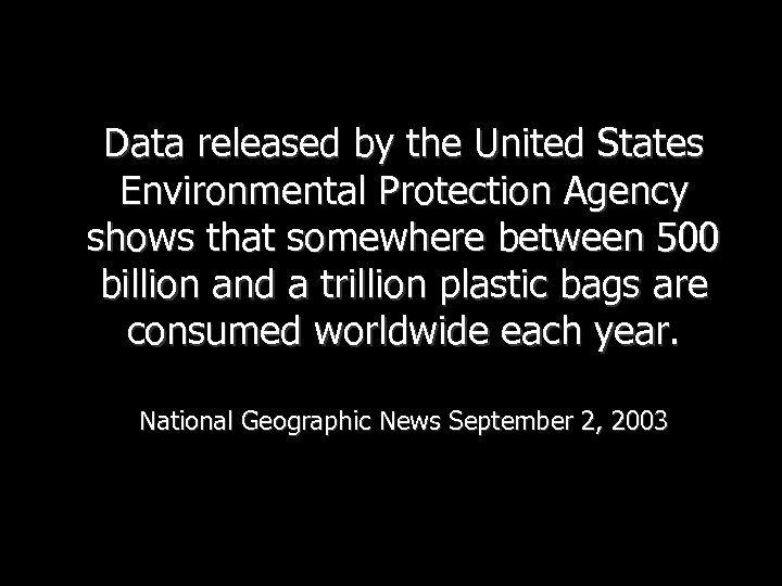 Data released by the United States Environmental Protection Agency shows that somewhere between 500