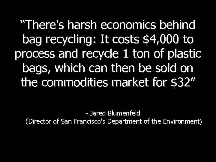 """There's harsh economics behind bag recycling: It costs $4, 000 to process and recycle"