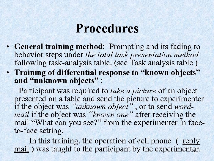 Procedures • General training method: Prompting and its fading to behavior steps under the