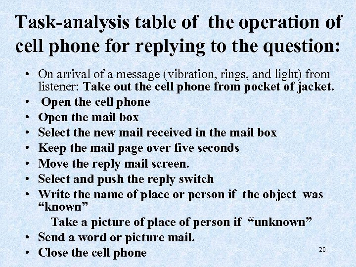 Task-analysis table of the operation of cell phone for replying to the question: •
