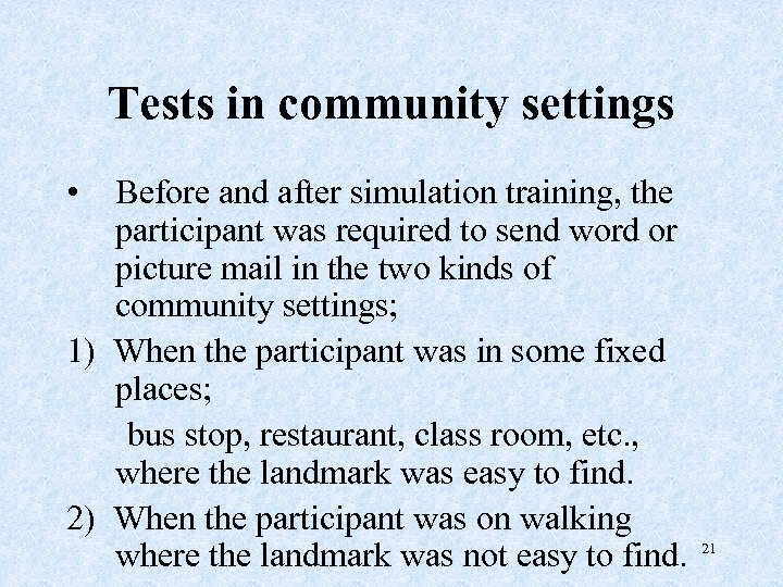 Tests in community settings • Before and after simulation training, the participant was required