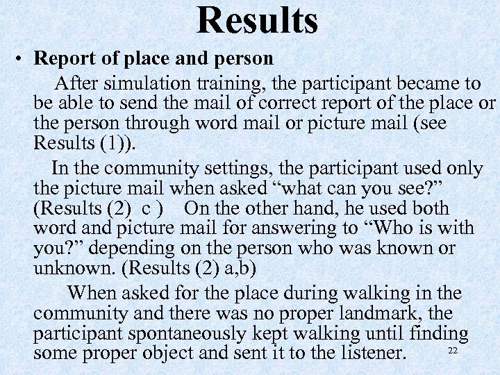 Results • Report of place and person    After simulation training, the participant became