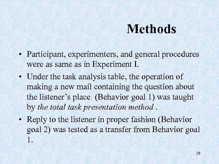 Methods • Participant, experimenters, and general procedures were as same as in Experiment I.