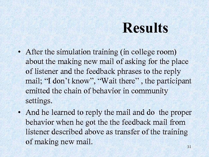Results • After the simulation training (in college room) about the making new mail