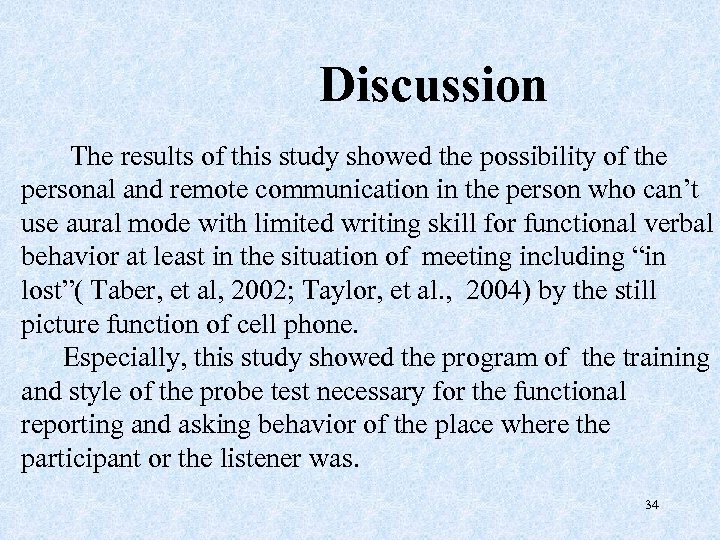 Discussion The results of this study showed the possibility of the personal and remote