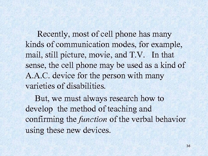Recently, most of cell phone has many kinds of communication modes, for example, mail,