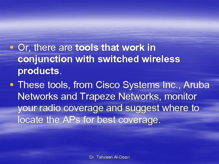 § Or, there are tools that work in conjunction with switched wireless products. §