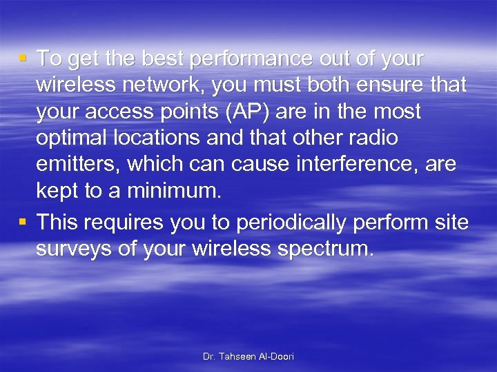 § To get the best performance out of your wireless network, you must both