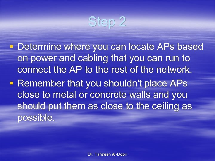 Step 2 § Determine where you can locate APs based on power and cabling
