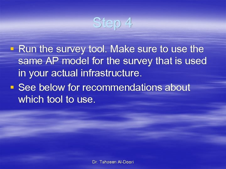 Step 4 § Run the survey tool. Make sure to use the same AP