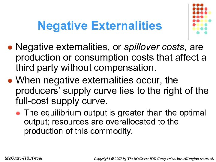 Negative Externalities l l Negative externalities, or spillover costs, are production or consumption costs