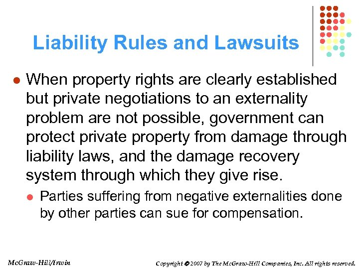 Liability Rules and Lawsuits l When property rights are clearly established but private negotiations