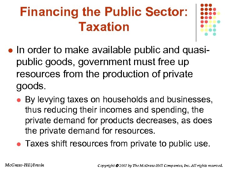 Financing the Public Sector: Taxation l In order to make available public and quasipublic