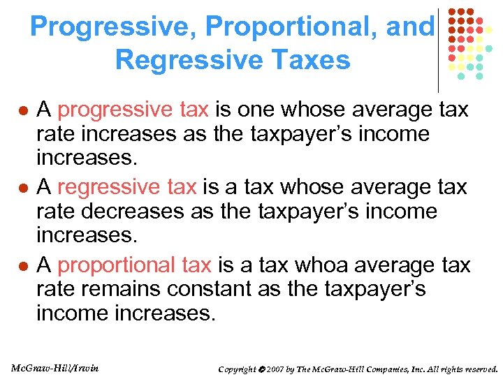 Progressive, Proportional, and Regressive Taxes l l l A progressive tax is one whose