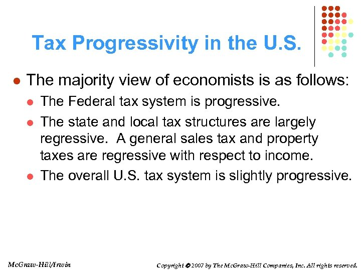 Tax Progressivity in the U. S. l The majority view of economists is as