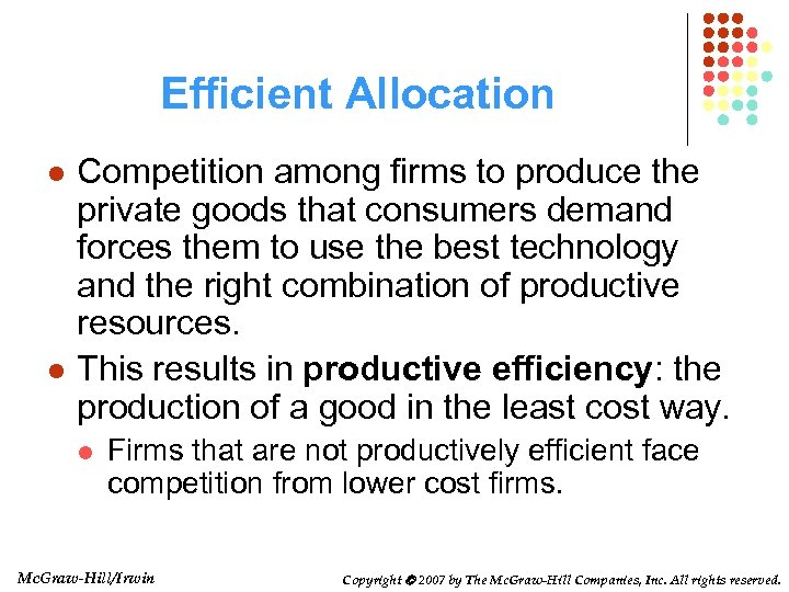 Efficient Allocation l l Competition among firms to produce the private goods that consumers