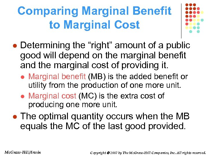 "Comparing Marginal Benefit to Marginal Cost l Determining the ""right"" amount of a public"
