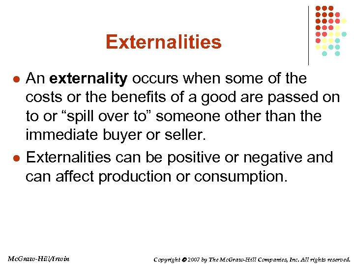 Externalities l l An externality occurs when some of the costs or the benefits
