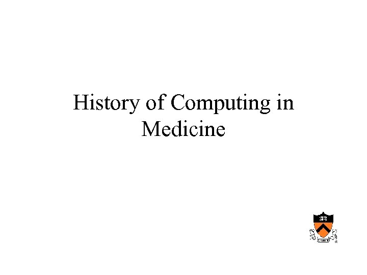 History of Computing in Medicine