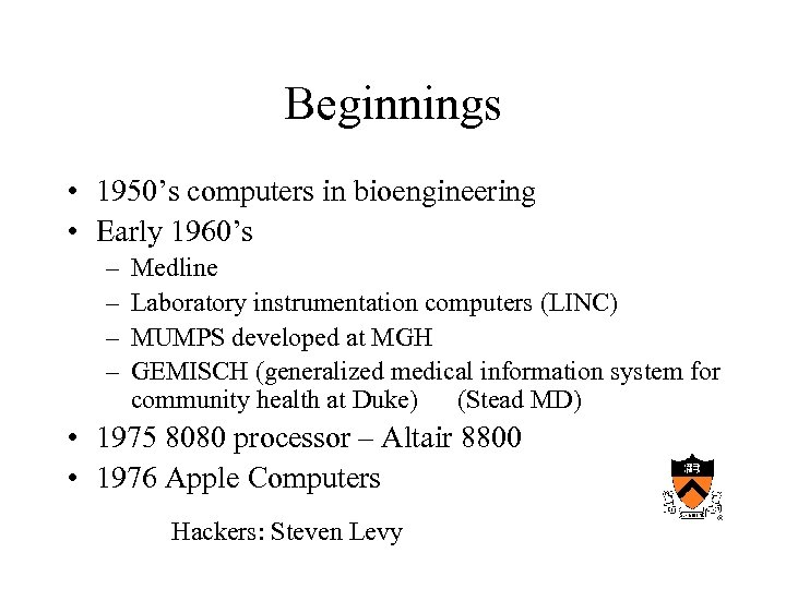 Beginnings • 1950's computers in bioengineering • Early 1960's – – Medline Laboratory instrumentation