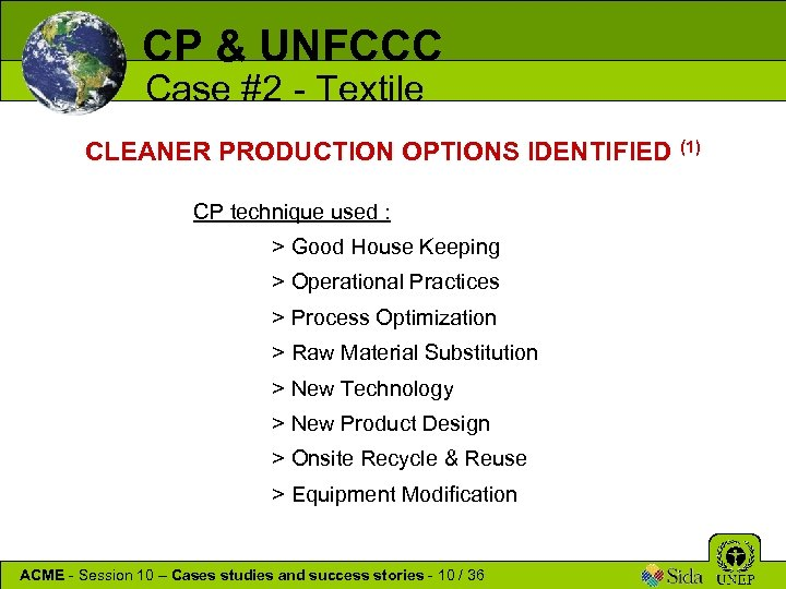 CP & UNFCCC Case #2 - Textile CLEANER PRODUCTION OPTIONS IDENTIFIED CP technique used