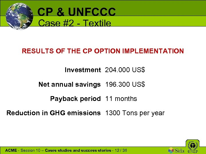 CP & UNFCCC Case #2 - Textile RESULTS OF THE CP OPTION IMPLEMENTATION Investment