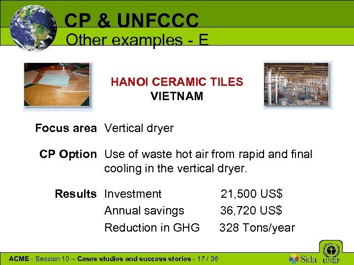 CP & UNFCCC Other examples - E HANOI CERAMIC TILES VIETNAM Focus area Vertical