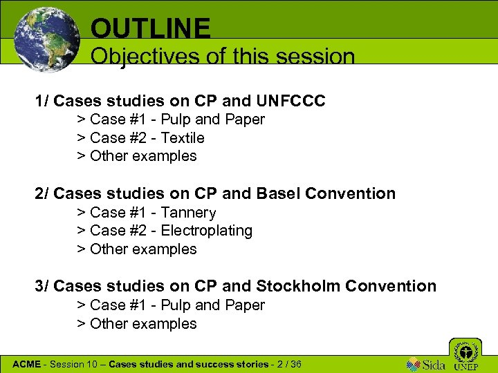 OUTLINE Objectives of this session 1/ Cases studies on CP and UNFCCC > Case