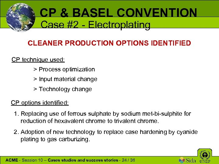 CP & BASEL CONVENTION Case #2 - Electroplating CLEANER PRODUCTION OPTIONS IDENTIFIED CP technique