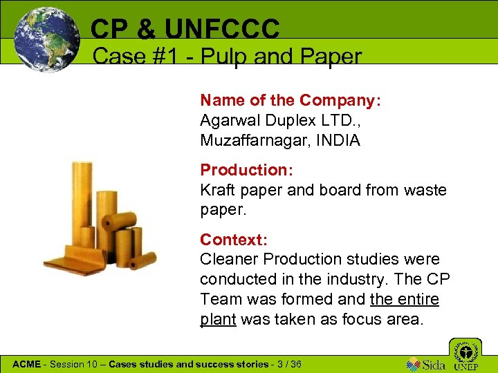 CP & UNFCCC Case #1 - Pulp and Paper Name of the Company: Agarwal