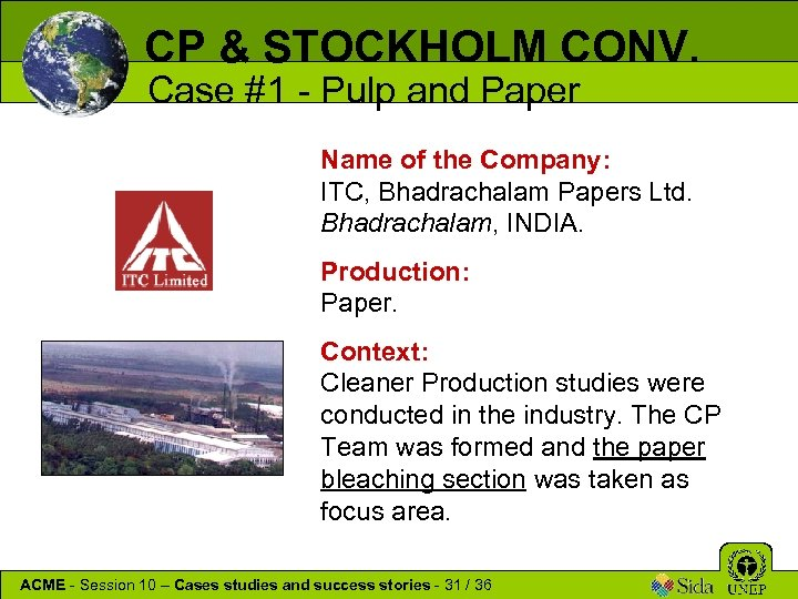 CP & STOCKHOLM CONV. Case #1 - Pulp and Paper Name of the Company:
