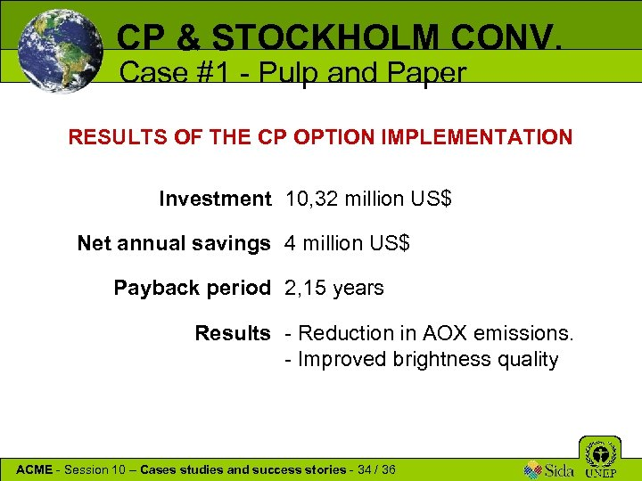 CP & STOCKHOLM CONV. Case #1 - Pulp and Paper RESULTS OF THE CP