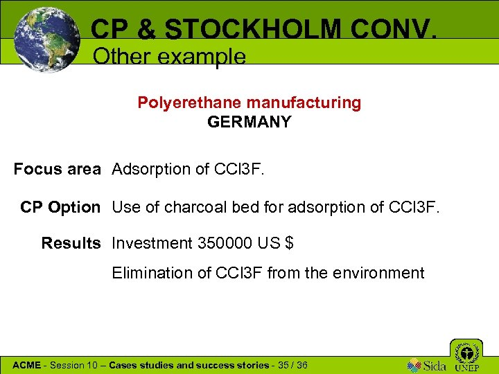 CP & STOCKHOLM CONV. Other example Polyerethane manufacturing GERMANY Focus area Adsorption of CCl