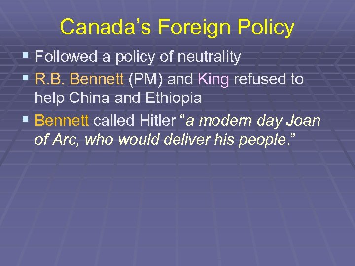 Canada's Foreign Policy § Followed a policy of neutrality § R. B. Bennett (PM)