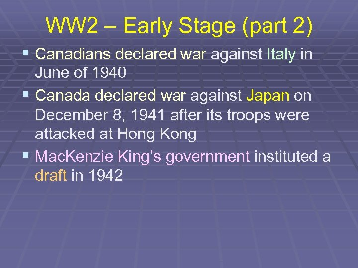 WW 2 – Early Stage (part 2) § Canadians declared war against Italy in