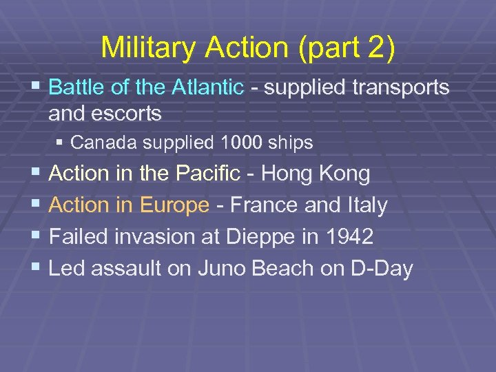 Military Action (part 2) § Battle of the Atlantic - supplied transports and escorts