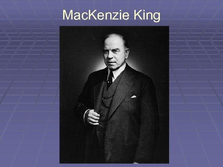 Mac. Kenzie King