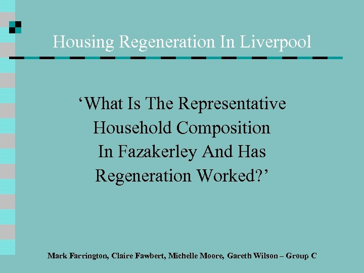 Housing Regeneration In Liverpool 'What Is The Representative Household Composition In Fazakerley And Has