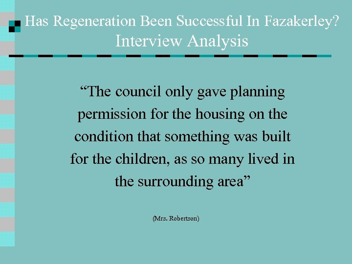 """Has Regeneration Been Successful In Fazakerley? Interview Analysis """"The council only gave planning permission"""