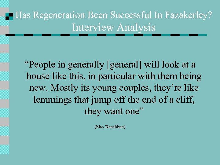 "Has Regeneration Been Successful In Fazakerley? Interview Analysis ""People in generally [general] will look"