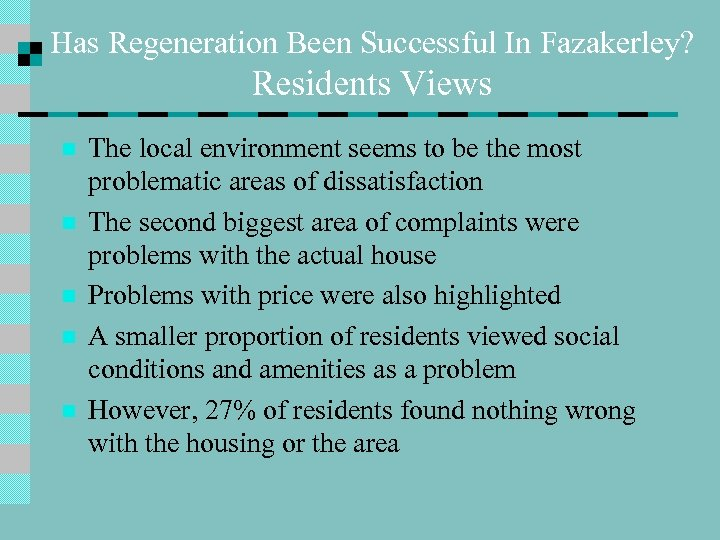 Has Regeneration Been Successful In Fazakerley? Residents Views n n n The local environment