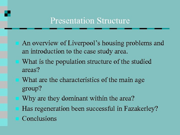 Presentation Structure n n n An overview of Liverpool's housing problems and an introduction