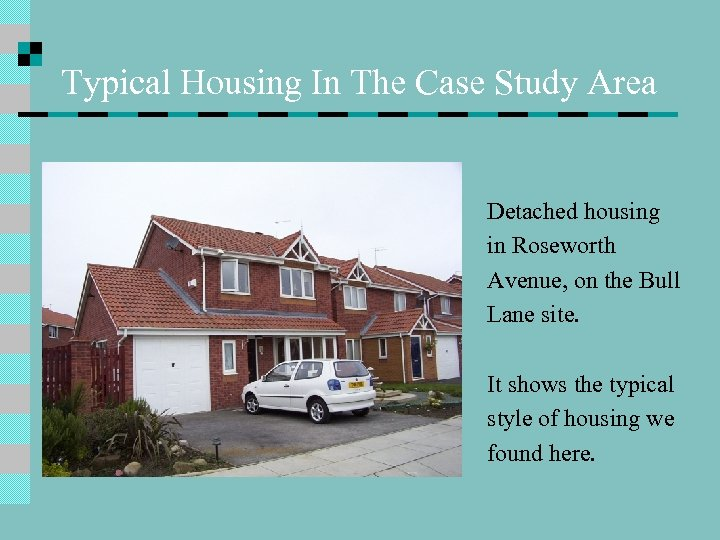 Typical Housing In The Case Study Area Detached housing in Roseworth Avenue, on the