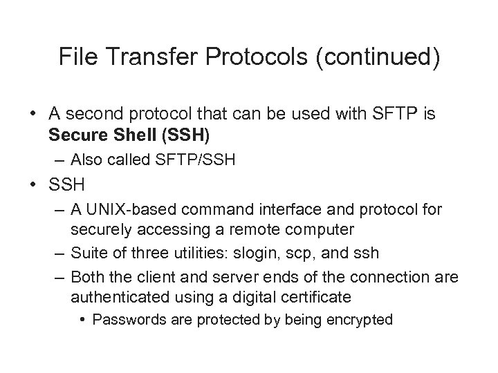 File Transfer Protocols (continued) • A second protocol that can be used with SFTP
