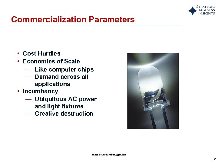 Commercialization Parameters • Cost Hurdles • Economies of Scale — Like computer chips —