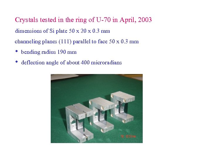 Crystals tested in the ring of U-70 in April, 2003 dimensions of Si plate