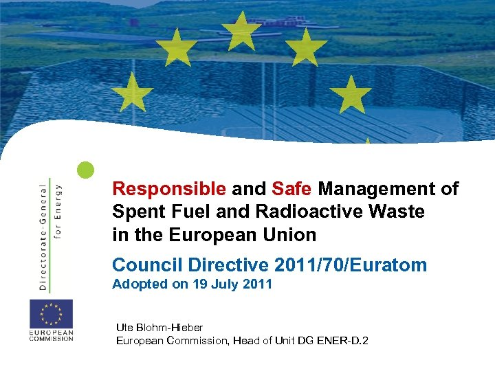Responsible and Safe Management of Spent Fuel and Radioactive Waste in the European