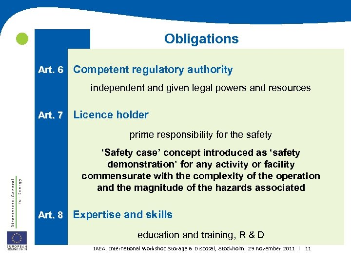Obligations Art. 6 Competent regulatory authority independent and given legal powers and resources