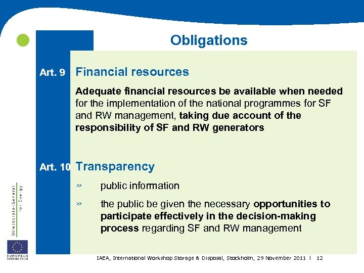 Obligations Art. 9 Financial resources Adequate financial resources be available when needed for